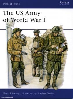 Henry M. R./Walsh, S. (Illustr.): The US Army of World War I