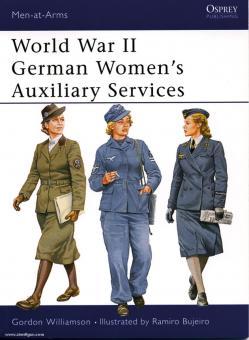 Williamson, G./Bujeiro, R. (Illustr.): World War II German Women´s Auxiliary Services