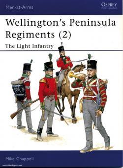 Chappell, M.: Wellington's Peninsular Regiments. Teil 2: The Light Infantry