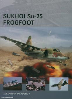 Mladenov, A./Tooby, A. (Illustr.): Sukhoi Su-25 Frogfoot