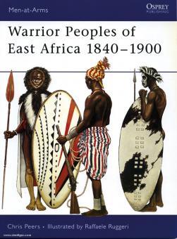 Peers, C./Ruggeri, R. (Illustr.): Warrior Peoples of East Africa 1840-1900