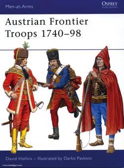 Hollins, D./Pavlovic, D. (Illustr.): Austrian Frontier Troops 1740-98