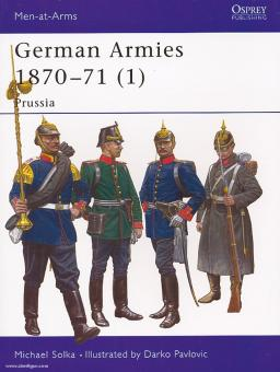 Solka, M./Pavlivic, D. (Illustr.): German Armies 1870-71. Teil 1: Prussia