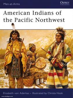 Aderkas, E. v./Hook, C. (Illustr.): American Indians of the Pacific Northwest