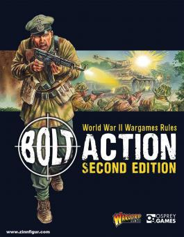 Cavatore, A./Priestley, R.: Bolt Action. World War II Wargames Rules - 2nd Edition