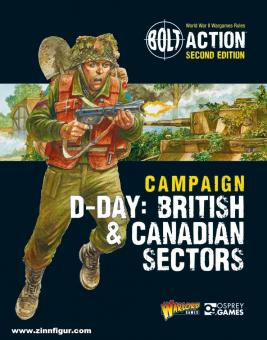 Dennis, Peter (Illustr.): Bolt Action. Campaign: D-Day. Anglo-Canadian Sector