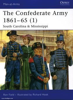 Field, R./Hook, R. (Illustr.): The Confederate Army 1861-65. Teil 1: South Carolina & Mississippi