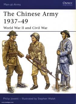 Jowett, P./Walsh, PS (Illustr.): The Chinese Army 1937-49. World War II and Civil War