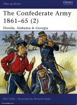 Field, R./Hook, R. (Illustr.): The Confederate Army 1861-65. Teil 2: Florida, Alabama & Georgia
