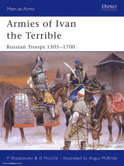Shpakovsky, V./McBride, A. (Illustr.): Armies of Ivan the Terrible. Russian Troops 1505 - 1700