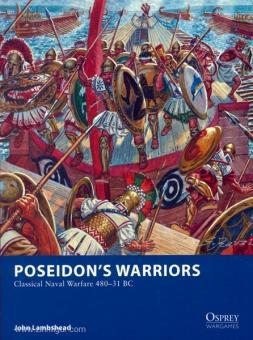 Lambshead, J./Rava, G. (Illustr.): Poseidon's Warriors Classical Naval Warfare 480 B--31 BC