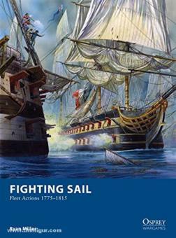 Millar, R./Dennis, P. (Illustr.): Fighting Sail. Fleet Actions 1775-1815