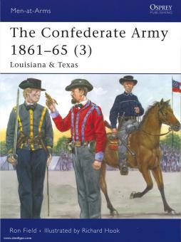 Field, R./Hook, R. (Illustr.): The Confederate Army 1861-65. Teil 3: Louisiana & Texas
