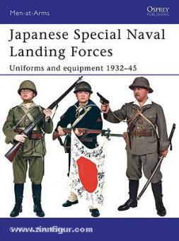 Nila, G./Rolfe, R. A./Hook, C. (Illustr.): Japanese Special Naval Landing Forces. Uniforms and Equipment 1932-45