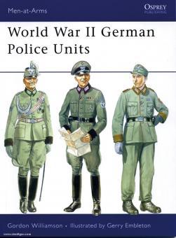 Williamson, G./Andrew, S. (Illustr.): World War II German Police Units