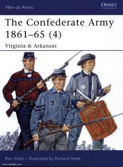 Field, R./Hook, R. (Illustr:): The Confederate Armies 1861-65 Teil 4: Virginia & Arkansas