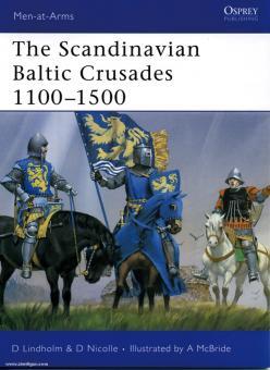 Lindholm, P./Nicolle, D./McBride, A. (Illustr.): The Scandinavian Baltic Crusades 1100-1500
