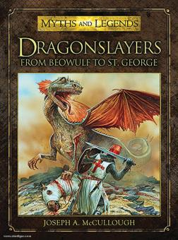 McCullough, J. A.: Dragonslayers from Beowulf to St. George