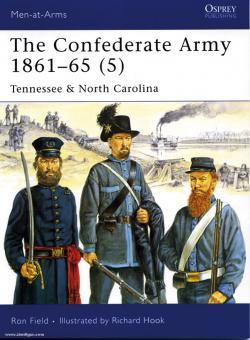 Field, R./Hook, R. (Illustr.): The Confederate Army 1861-65. Teil 5: Tennessee & North Carolina