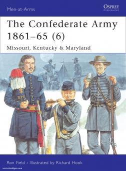 Reid, S./Hook, R. (Illustr.): The Confederate Army 1861-65. Teil  6: Missouri, Kentucky & Maryland