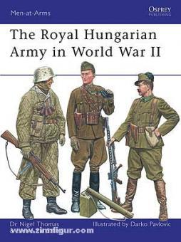 Thomas, N./Szabo, L./Pavlovic, D. (Illustr.): The Hungarian Army in World War II