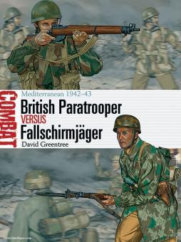 Greentree, D./Shumate, J. (Illustr.): British Paratrooper vs Fallschirmjäger. Mediterranean 1942-43