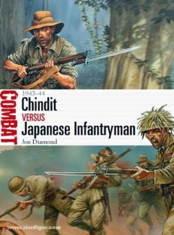Diamond, J.: Chindit vs Japanese Infantryman 1943-44