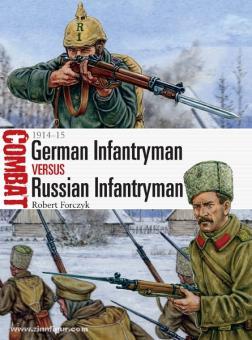 Forczyk, R./Hook, A. (Illustr.): German Infantryman vs Russian Infantryman 1914-15