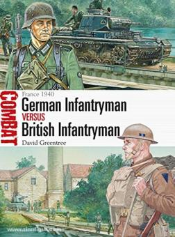 Greentree, D./Hook, A. (Illustr.): German Infantryman vs British Infantryman. France 1940