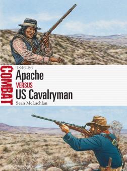 McLachlan, S./Hook, A. (Illustr.): Apache Warrior vs US Cavalry