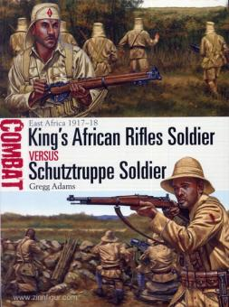 Adams, G./Shumate, J. (Illustr.): King's African Rifles Soldier vs Schutztruppe Soldier. East Africa 1917-18
