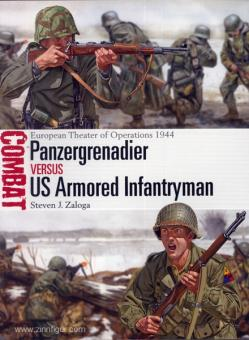 Zaloga, S. J./Shumate, J.: Panzergrenadier vs US Armored Infantryman. European Theater of Operations 1944