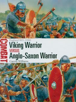 Williams, G./Dennis, P. (Illustr.): Viking Warrior versus Anglo-Saxon Warrior