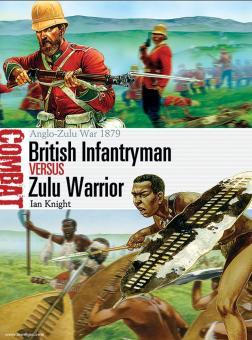 Knight, I./Dennis, P. (Illustr.): British Infantryman versus Zulu Warrior. Anglo-Zulu War 1879