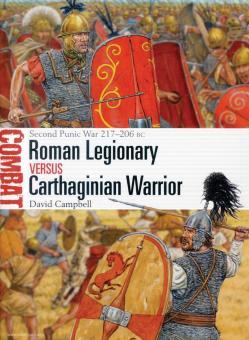 Campbell, David/Hook, Adam (Illustr.): Roman Legionary vs Carthaginian Warrior. Second Punic War 217-206 BC