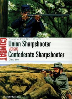 Yee, Gary: Union Sharpshooter vs Confederate Sharpshooter. American Civil War 1861-65