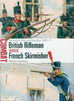 Greentree, David/Hook, Adam (Illustr.): British Rifleman vs French Skirmisher. Peninsular War and Waterloo 1808-15
