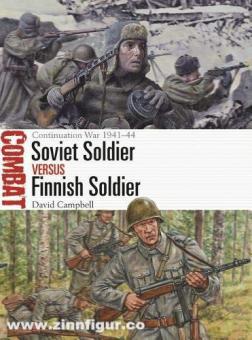 Campbell, David/Shumate, Johnny (Illustr.): Soviet Soldier vs Finish Soldier. The Continuation War 1941-44
