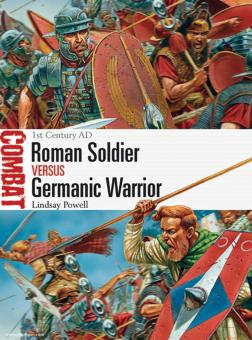 Powell, L./Dennis, P. (Illustr.): Roman Soldier versus Germanic Warriors