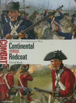 Bonk, D./Shumate, J. (Illustr.): American Revolutionary War. Continental versus Redcoat