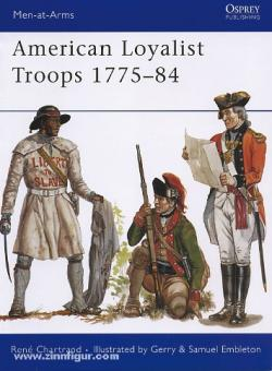 Chartrand, R./Embleton, G. (Illustr.)/Embleton, S. (Illustr.): American Loyalist Troops 1775-84