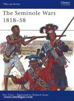 Field, R./Hook, R. (Illustr.): The Seminole Wars 1817-58