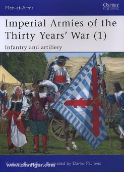 Brnardic, V.Pavlivic, D. (Illustr.): Imperial Armies of the Thirty Years' War. Teil 1: Infantry and Artillery