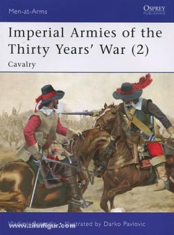 Brnardic, V./Pavlovic, D. (Illustr.): Imperial Armies of the Thirty Years' War. Teil 2: Cavalry