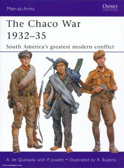Quesada, A. de/Bufeiro, R. (Illustr.): The Chaco War 1932-35. South America's Greatest War