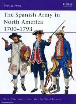 Chartrand, R./Rickman, D. (Illustr.): Spanish Army in North America c. 1700-1783