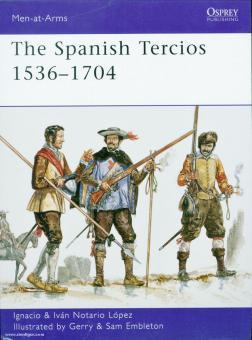 Lopez, I./Lopez, I. N./Embleton, G. (Illustr.)/Embleton, S. (Illustr.): The Spanish Tercios 1536-1704