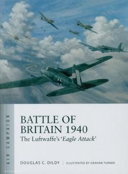 """Dildy, D./Turner, G. (Illustr.): Battle of Britain 1940. The Luftwaffe's """"Eagle Attack"""""""