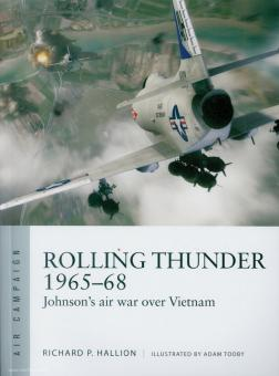 """Hallion, R. P./Tooby, R. P. (Hrsg): Operation """"Rolling Thunder"""" 1965-68. Vietnam's most controversial air campaign"""