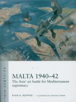 Noppen, R. K./Turner, G. (Illustr.): Malta 1940-42. The Axis' air battle for Mediterranean supremacy
